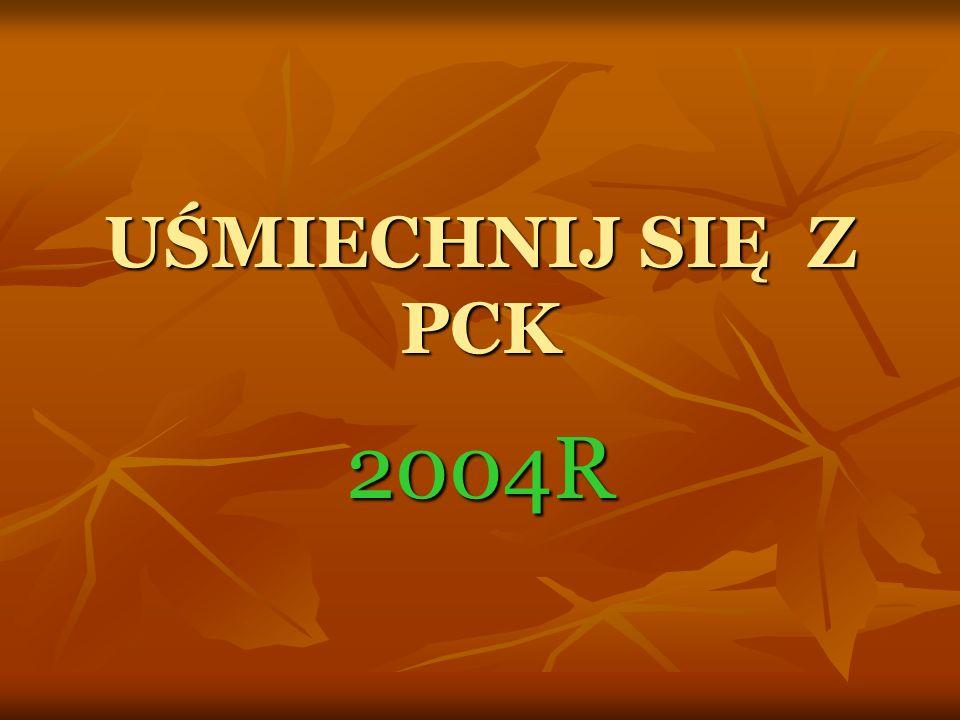 UŚMIECHNIJ SIĘ Z PCK 2004R