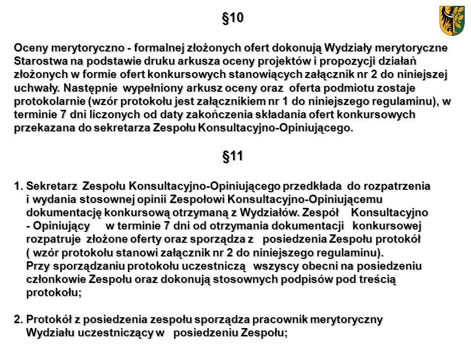 §10 Oceny merytoryczno - formalnej złożonych ofert dokonują Wydziały merytoryczne Starostwa na podstawie druku arkusza oceny projektów i propozycji dz