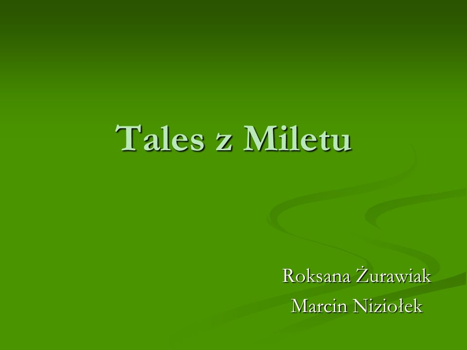 Tales z Miletu Roksana Żurawiak Marcin Niziołek