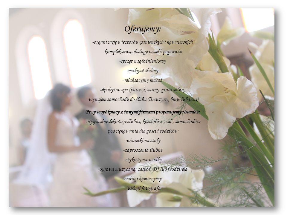 Oferujemy: -organizację wieczorów panieńskich i kawalerskich -kompleksową obsługę wesel i poprawin -sprzęt nagłośnieniowy -makijaż ślubny -relaksacyjn