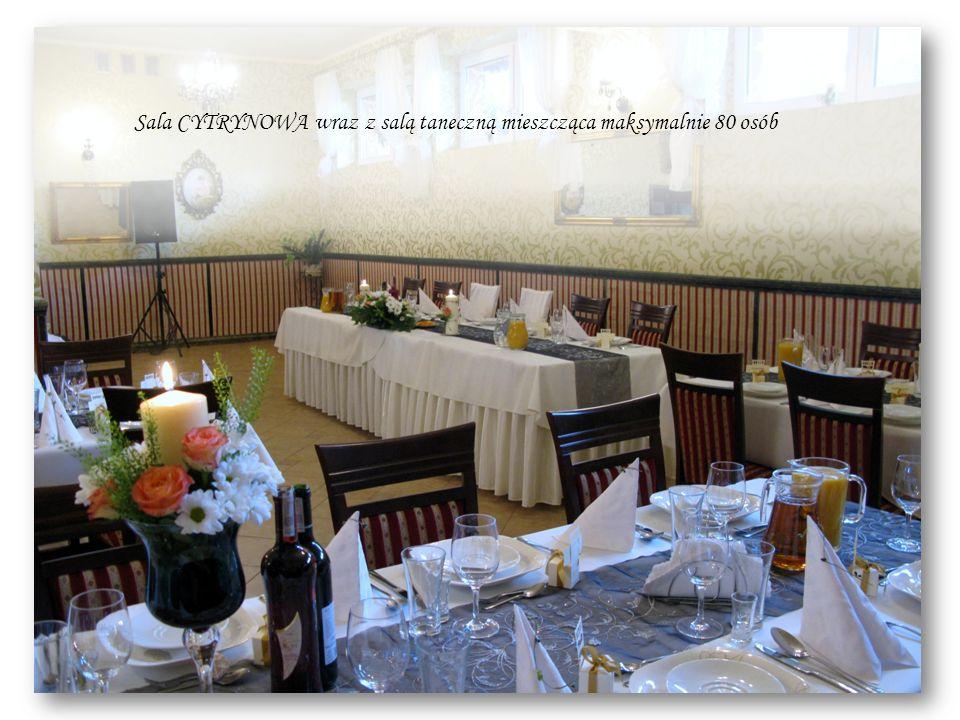 Sala CYTRYNOWA łącznie z salą taneczną Sala CYTRYNOWA wraz z salą taneczną mieszcząca maksymalnie 80 osób