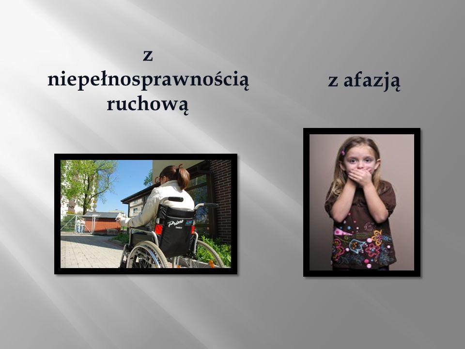 z niepełnosprawnością ruchową z afazją