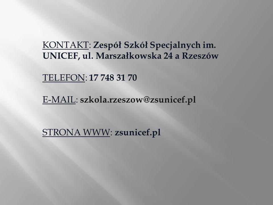 KONTAKT: Zespół Szkół Specjalnych im. UNICEF, ul. Marszałkowska 24 a Rzeszów TELEFON: 17 748 31 70 E-MAIL: szkola.rzeszow@zsunicef.pl STRONA WWW: zsun