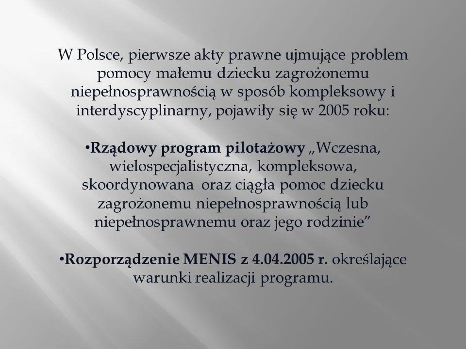 W Polsce, pierwsze akty prawne ujmujące problem pomocy małemu dziecku zagrożonemu niepełnosprawnością w sposób kompleksowy i interdyscyplinarny, pojaw