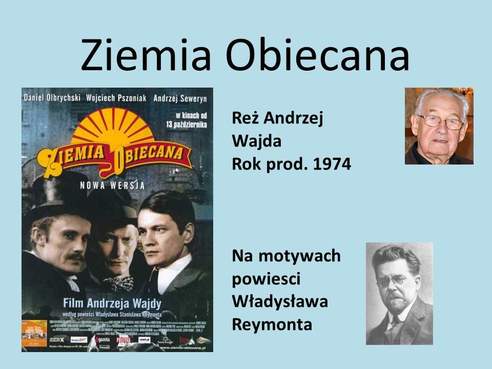 Ziemia Obiecana Reż Andrzej Wajda Rok prod. 1974 Na motywach powiesci Władysława Reymonta