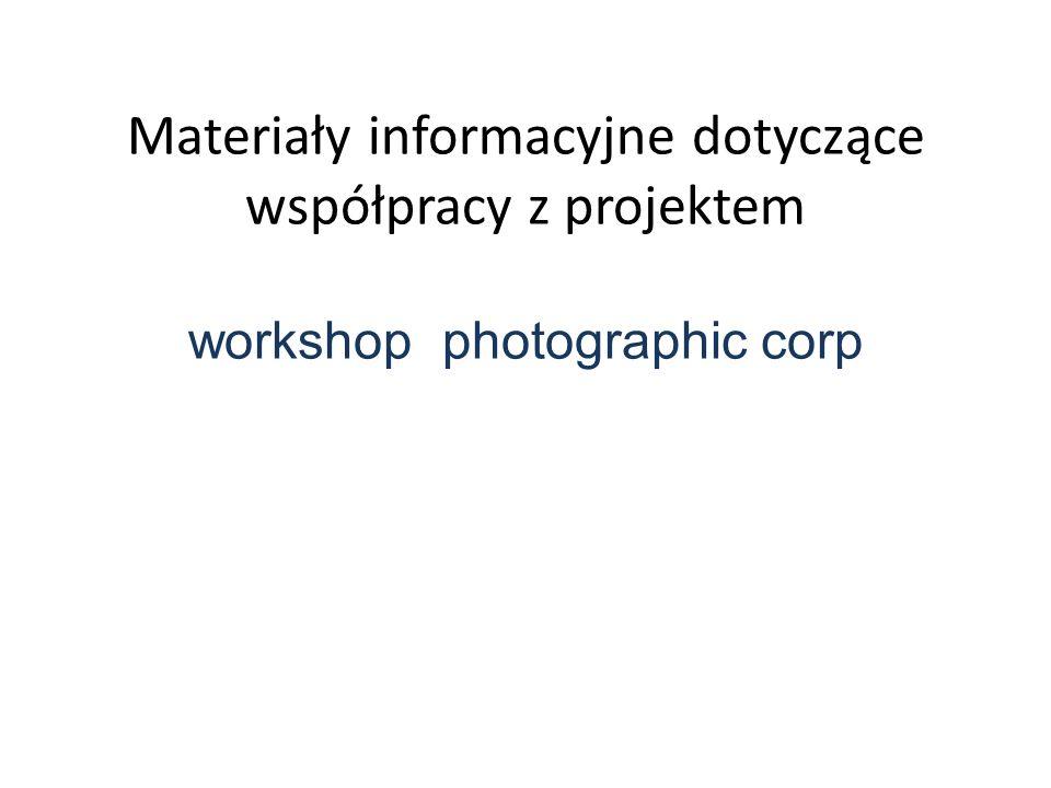 Materiały informacyjne dotyczące współpracy z projektem workshop photographic corp