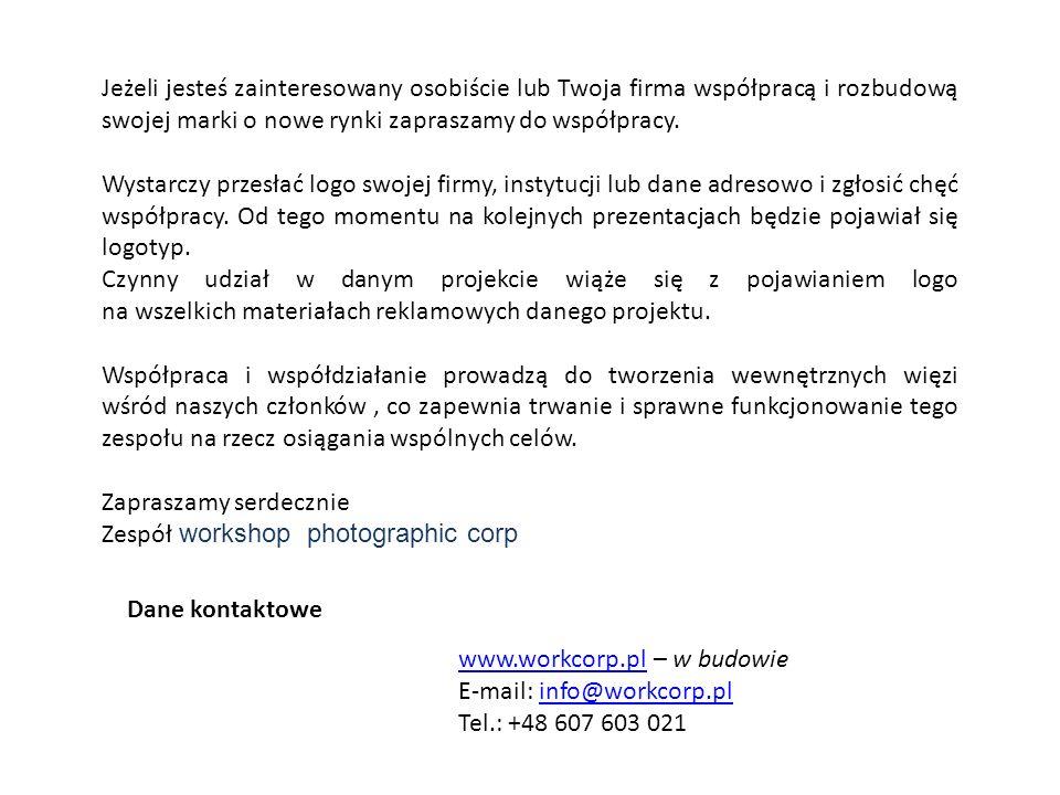 Dane kontaktowe www.workcorp.plwww.workcorp.pl – w budowie E-mail: info@workcorp.plinfo@workcorp.pl Tel.: +48 607 603 021 Jeżeli jesteś zainteresowany osobiście lub Twoja firma współpracą i rozbudową swojej marki o nowe rynki zapraszamy do współpracy.
