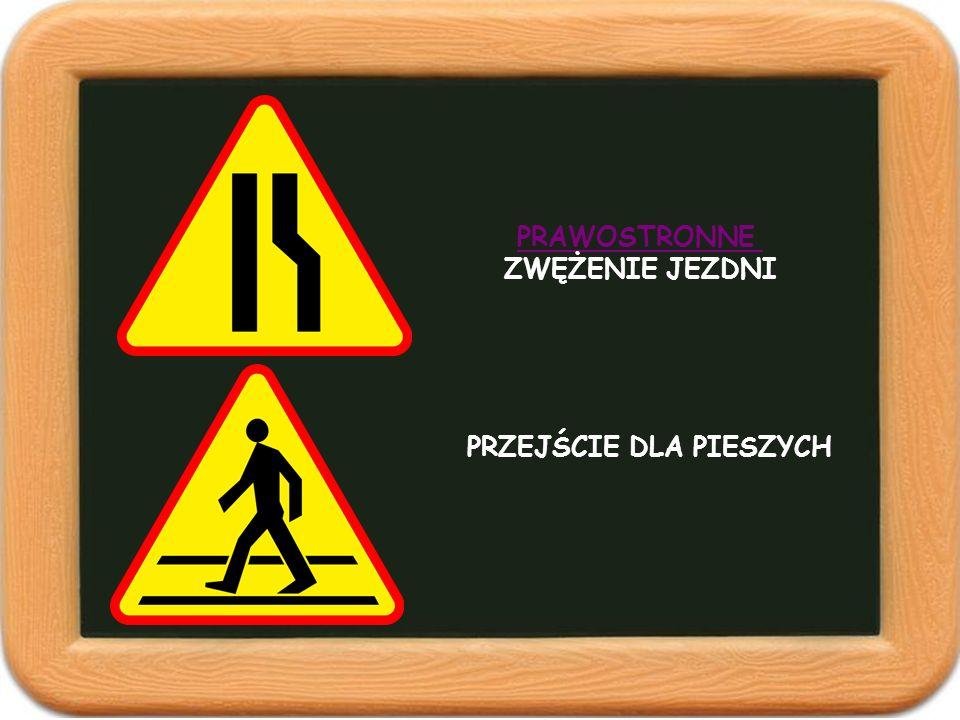 Pamiętaj aby: Przed każdym wejściem na jezdnię spojrzeć raz w lewo, potem prawo i znowu w lewo.
