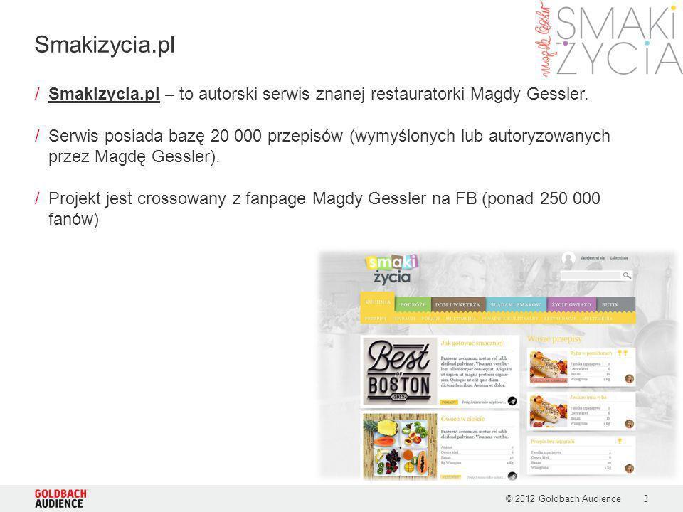 © 2012 Goldbach Audience3 /Smakizycia.pl – to autorski serwis znanej restauratorki Magdy Gessler. /Serwis posiada bazę 20 000 przepisów (wymyślonych l