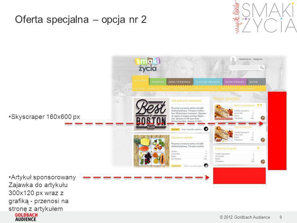 © 2012 Goldbach Audience10 Oferta specjalna – opcja nr 2 Belka pod przepisami lub artykułami 550x60 px