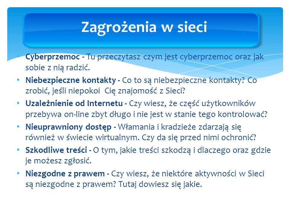 Cyberprzemoc - Tu przeczytasz czym jest cyberprzemoc oraz jak sobie z nią radzić. Niebezpieczne kontakty - Co to są niebezpieczne kontakty? Co zrobić,