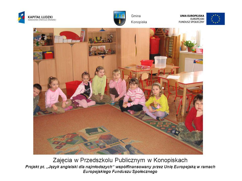 Projekt pt. Język angielski dla najmłodszych współfinansowany przez Unię Europejską w ramach Europejskiego Funduszu Społecznego Zajęcia w Przedszkolu