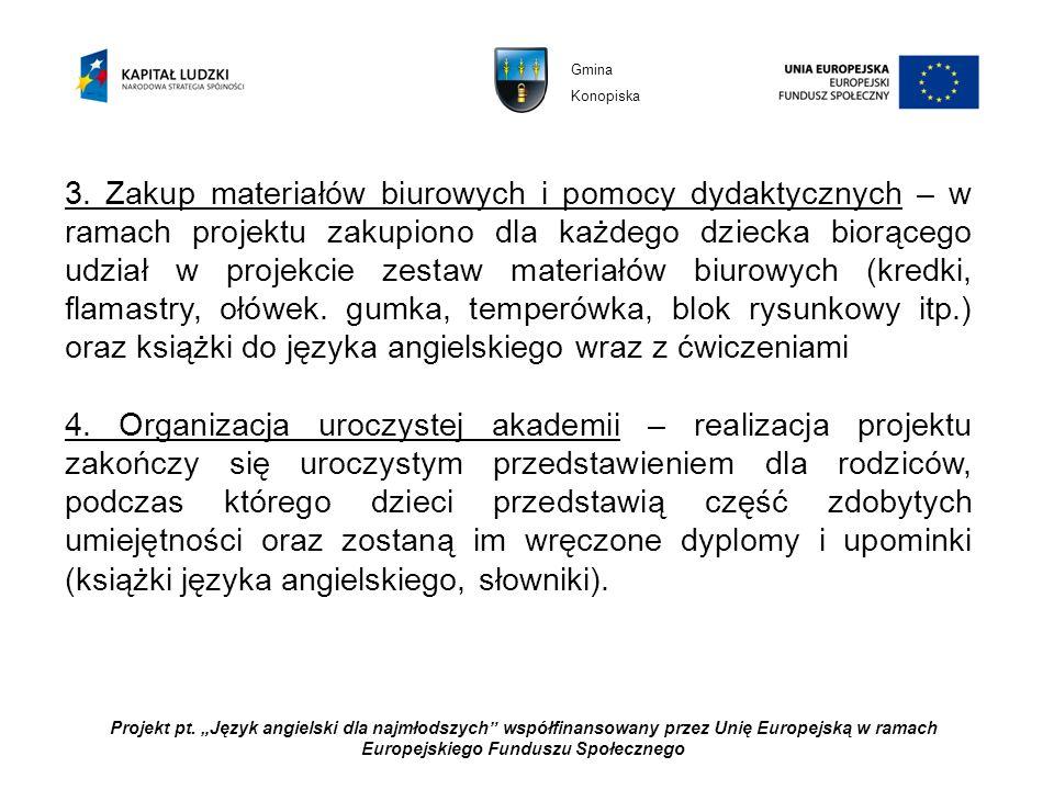Projekt pt. Język angielski dla najmłodszych współfinansowany przez Unię Europejską w ramach Europejskiego Funduszu Społecznego 3. Zakup materiałów bi