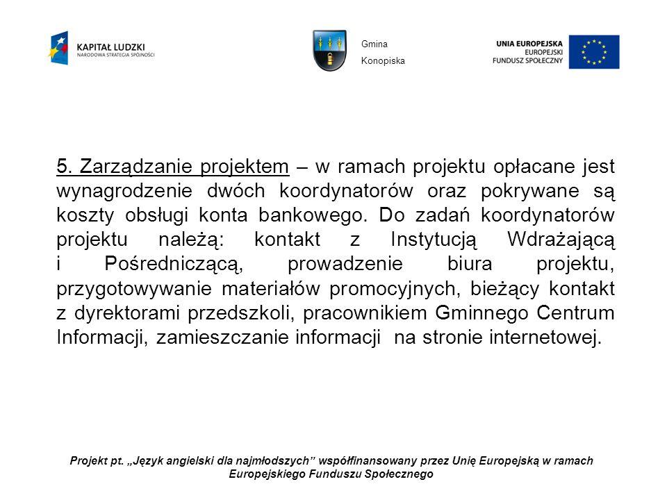 Projekt pt. Język angielski dla najmłodszych współfinansowany przez Unię Europejską w ramach Europejskiego Funduszu Społecznego 5. Zarządzanie projekt