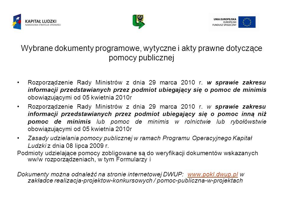 Wybrane dokumenty programowe, wytyczne i akty prawne dotyczące pomocy publicznej Rozporządzenie Rady Ministrów z dnia 29 marca 2010 r. w sprawie zakre
