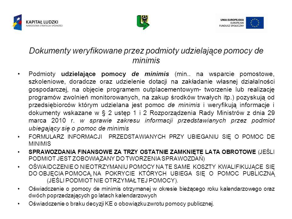 Dokumenty weryfikowane przez podmioty udzielające pomocy de minimis Podmioty udzielające pomocy de minimis (min.. na wsparcie pomostowe, szkoleniowe,