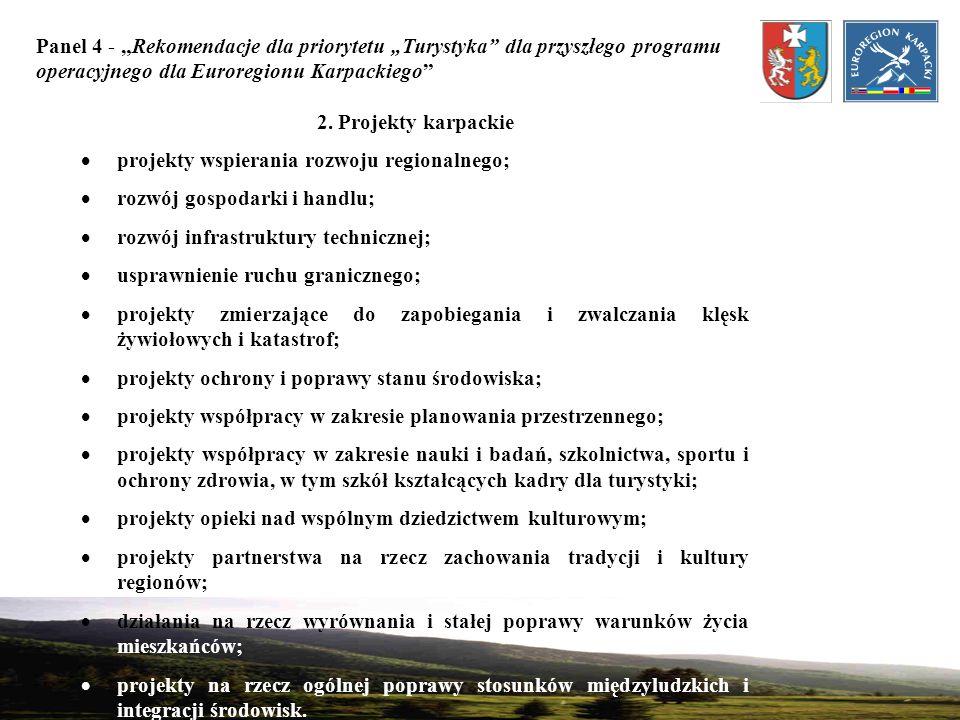 Panel 4 - Rekomendacje dla priorytetu Turystyka dla przyszłego programu operacyjnego dla Euroregionu Karpackiego 2. Projekty karpackie projekty wspier