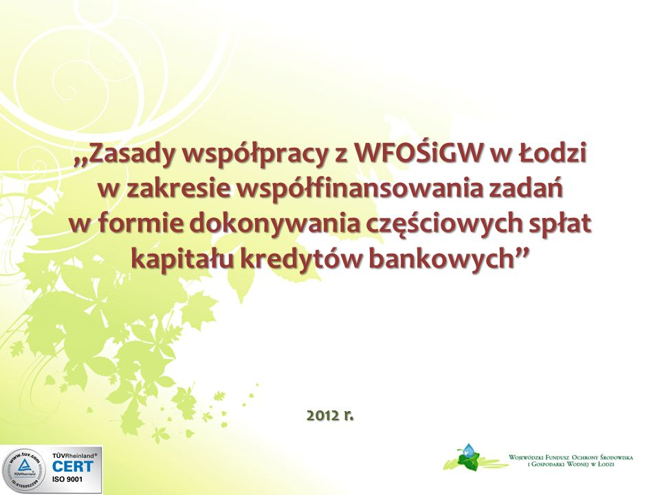 Zasady współpracy z WFOŚiGW w Łodzi w zakresie współfinansowania zadań w formie dokonywania częściowych spłat kapitału kredytów bankowych 2012 r.