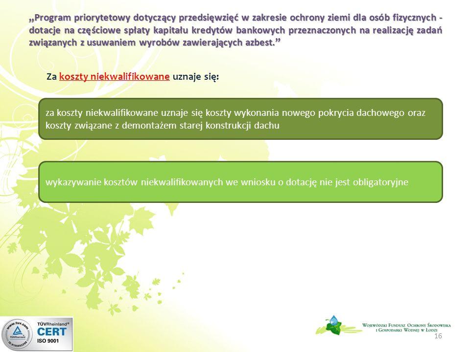 Program priorytetowy dotyczący przedsięwzięć w zakresie ochrony ziemi dla osób fizycznych - dotacje na częściowe spłaty kapitału kredytów bankowych przeznaczonych na realizację zadań związanych z usuwaniem wyrobów zawierających azbest.Program priorytetowy dotyczący przedsięwzięć w zakresie ochrony ziemi dla osób fizycznych - dotacje na częściowe spłaty kapitału kredytów bankowych przeznaczonych na realizację zadań związanych z usuwaniem wyrobów zawierających azbest.