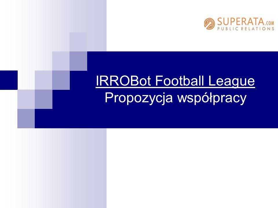 IRROBot Football League Propozycja współpracy