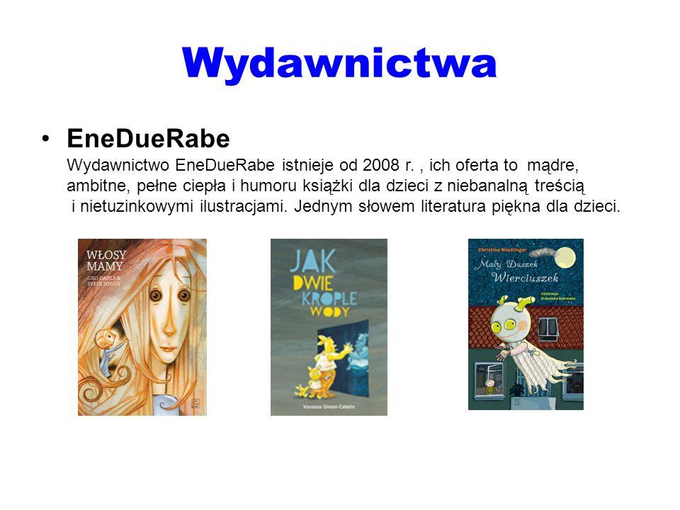 Wydawnictwa EneDueRabe Wydawnictwo EneDueRabe istnieje od 2008 r., ich oferta to mądre, ambitne, pełne ciepła i humoru książki dla dzieci z niebanalną