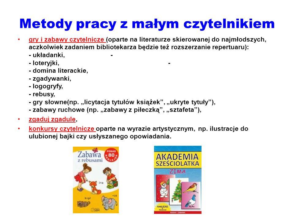 Metody pracy z małym czytelnikiem gry i zabawy czytelnicze (oparte na literaturze skierowanej do najmłodszych, aczkolwiek zadaniem bibliotekarza będzi