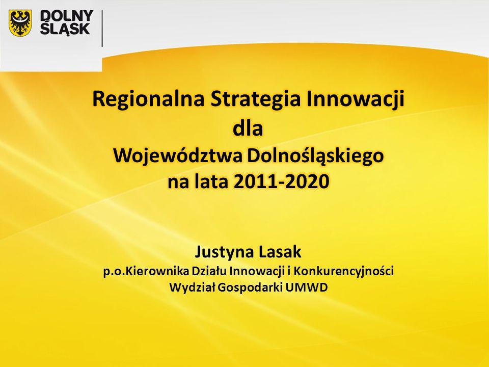 Rozwój, koordynacja, monitoring i ewaluacja dolnośląskiego systemu innowacji współfinansowany z EFS w ramach poddziałania 8.2.2 POKL Rozwój, koordynacja, monitoring i ewaluacja dolnośląskiego systemu innowacji współfinansowany z EFS w ramach poddziałania 8.2.2 POKL Regionalna Strategia Innowacji dla Województwa Dolnośląskiego na lata 2011-2020 oraz Plan Wykonawczy do RSI WD na lata 2012-2014 konsorcjum Wrocławskie Centrum Transferu Technologii Zachodniopomorska Grupa Doradcza ze Szczecina
