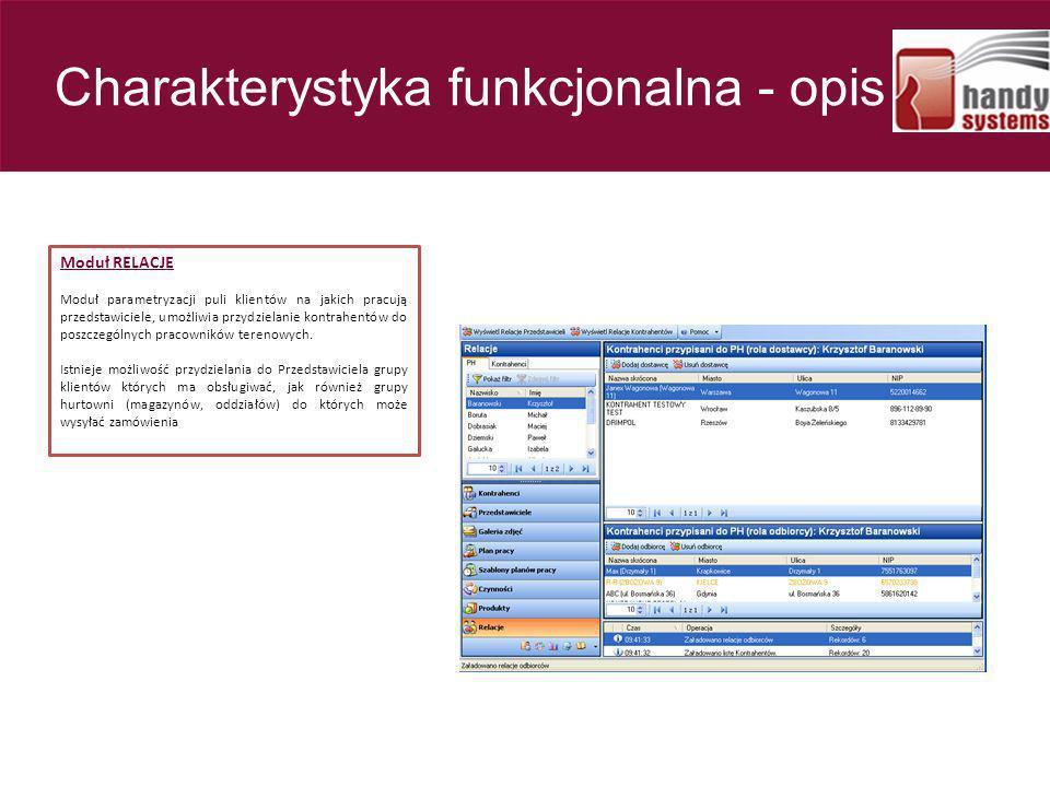 Moduł RELACJE Moduł parametryzacji puli klientów na jakich pracują przedstawiciele, umożliwia przydzielanie kontrahentów do poszczególnych pracowników