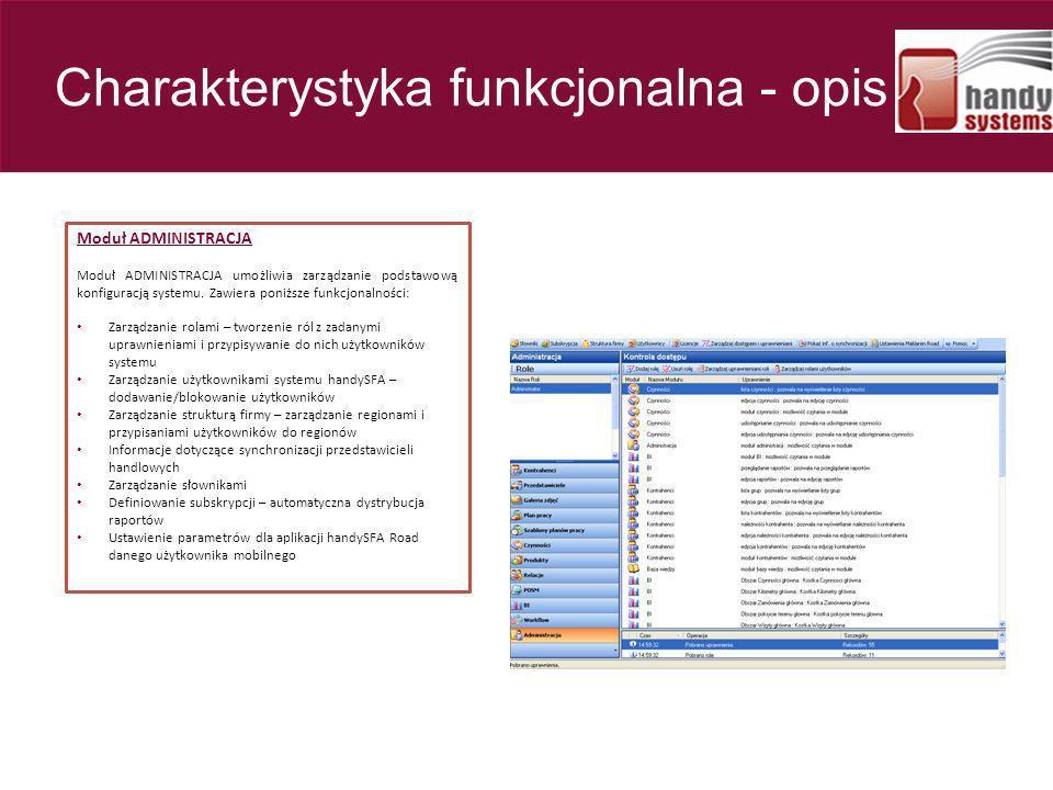 Moduł ADMINISTRACJA Moduł ADMINISTRACJA umożliwia zarządzanie podstawową konfiguracją systemu. Zawiera poniższe funkcjonalności: Zarządzanie rolami –