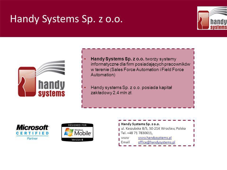 Handy Systems Sp. z o.o. ul. Kaszubska 8/5, 50-214 Wrocław, Polska Tel. +48 71 7830611, www www.handysystems.plwww.handysystems.pl Emailoffice@handysy