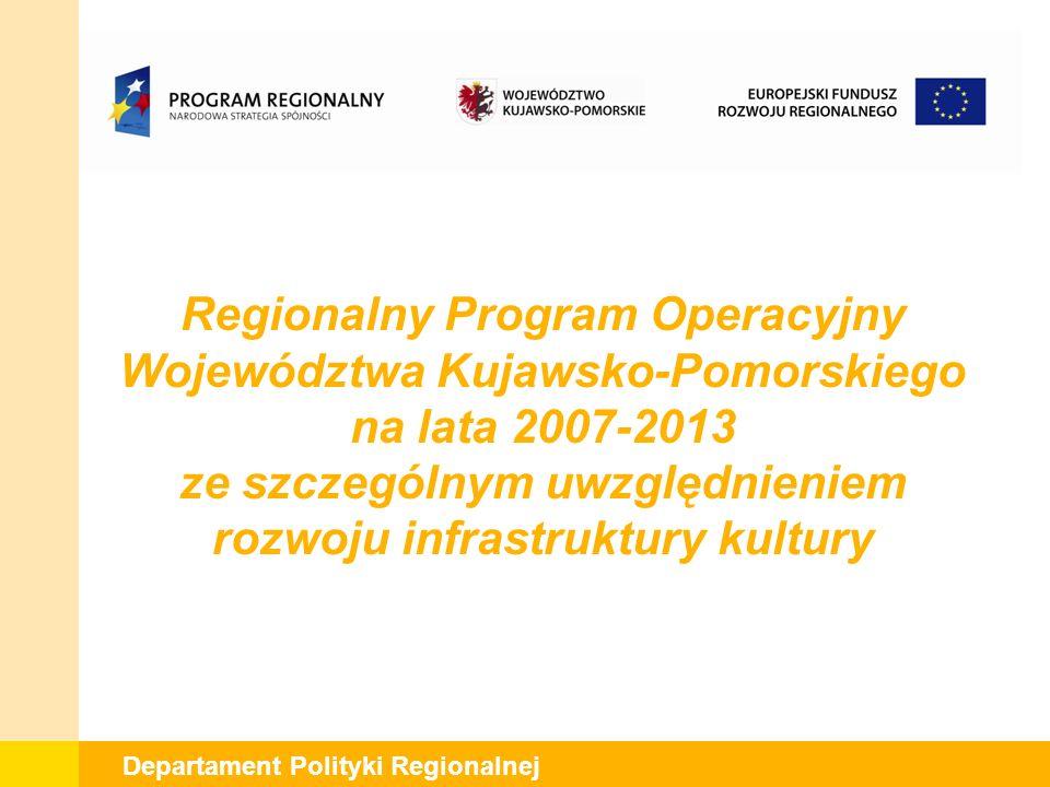 Departament Polityki Regionalnej Regionalny Program Operacyjny Województwa Kujawsko-Pomorskiego na lata 2007-2013 jest jednym z 16 programów regionalnych dla realizacji Strategii Rozwoju Kraju na lata 2007-2015 i Narodowych Strategicznych Ram Odniesienia na lata 2007-2013