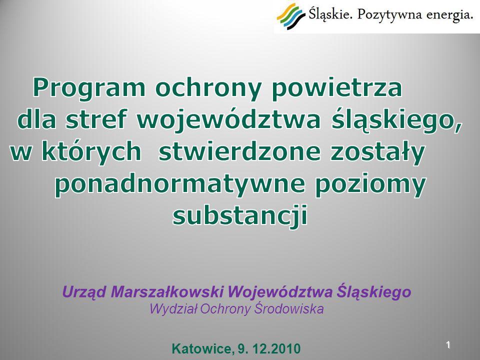 1 Urząd Marszałkowski Województwa Śląskiego Wydział Ochrony Środowiska Katowice, 9. 12.2010
