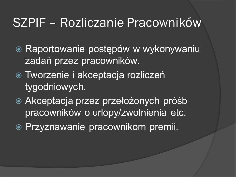 SZPIF – Rozliczanie Pracowników Raportowanie postępów w wykonywaniu zadań przez pracowników.
