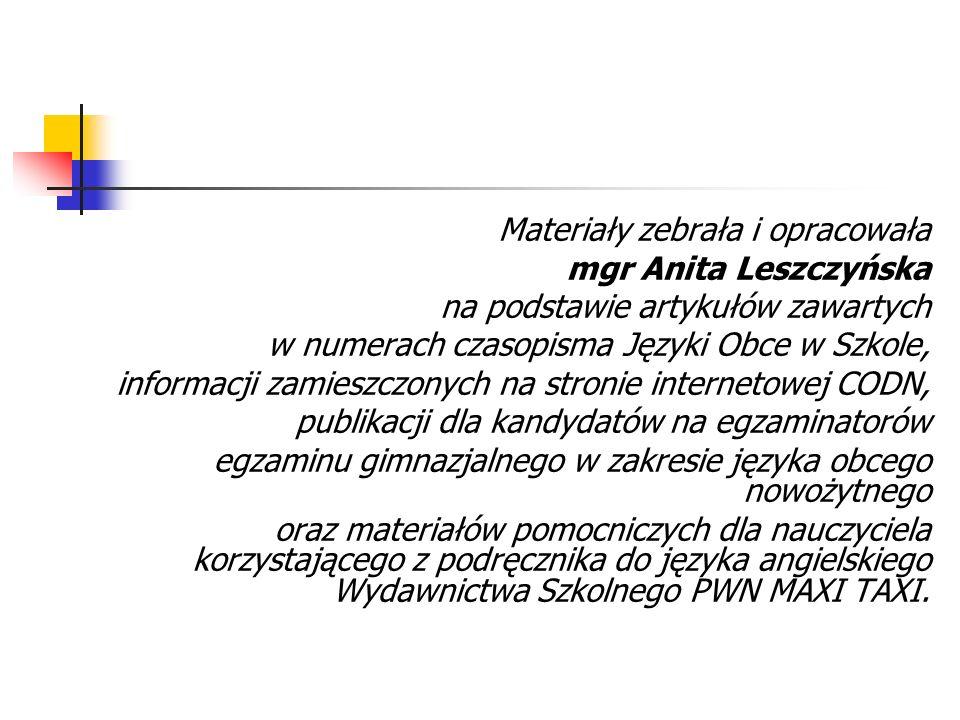 Materiały zebrała i opracowała mgr Anita Leszczyńska na podstawie artykułów zawartych w numerach czasopisma Języki Obce w Szkole, informacji zamieszcz