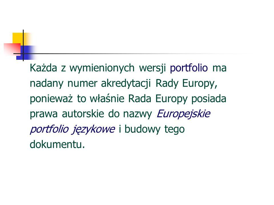 Każda z wymienionych wersji portfolio ma nadany numer akredytacji Rady Europy, ponieważ to właśnie Rada Europy posiada prawa autorskie do nazwy Europe