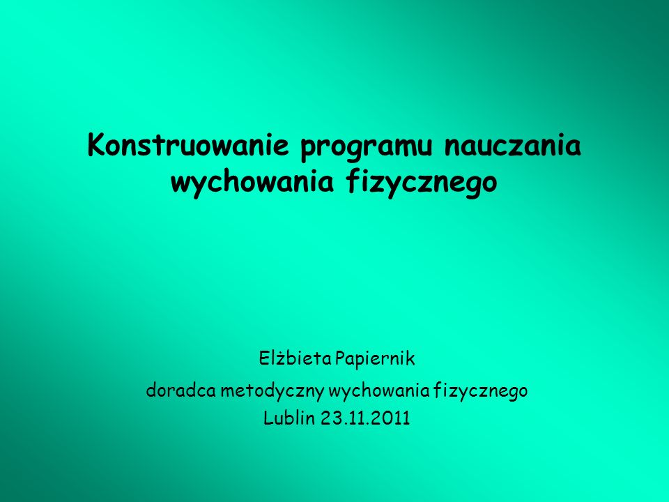 II.Założenia teoretyczne programu Treści nauczania – cd.