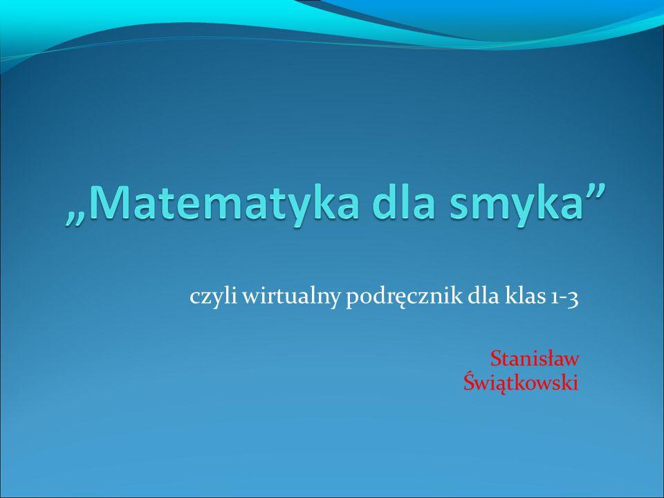 czyli wirtualny podręcznik dla klas 1-3 Stanisław Świątkowski