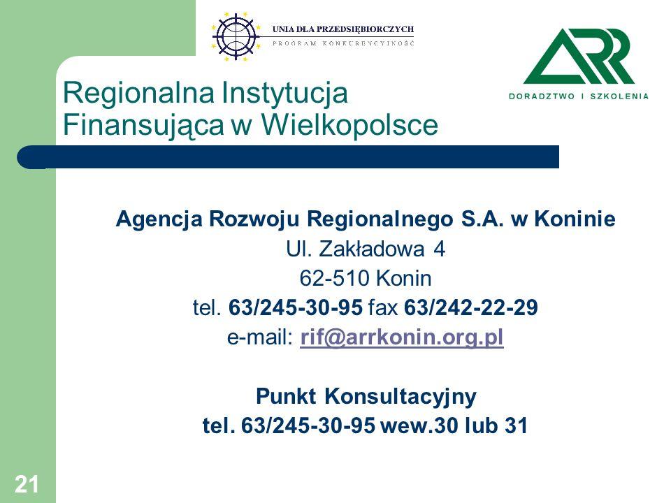 21 Regionalna Instytucja Finansująca w Wielkopolsce Agencja Rozwoju Regionalnego S.A.