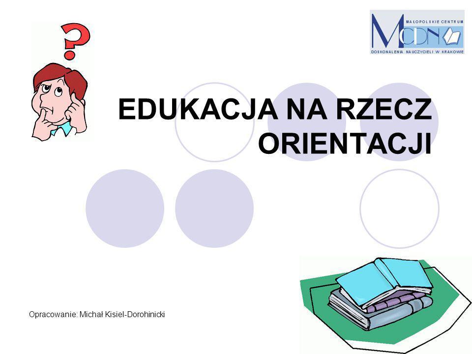 2 Trzy pojęcia (wg Słownika Języka Polskiego PWN) Edukacja to wychowanie, głównie pod względem umysłowym; wykształcenie, nauka Poradnictwo - zorganizowana forma udzielania porad w jakimś zakresie; działalność poradni; poradnictwo językowe, naukowe, techniczne.