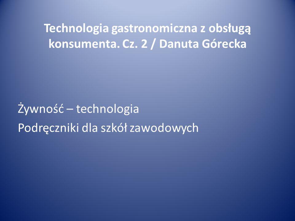 Technologia gastronomiczna z obsługą konsumenta.Cz.