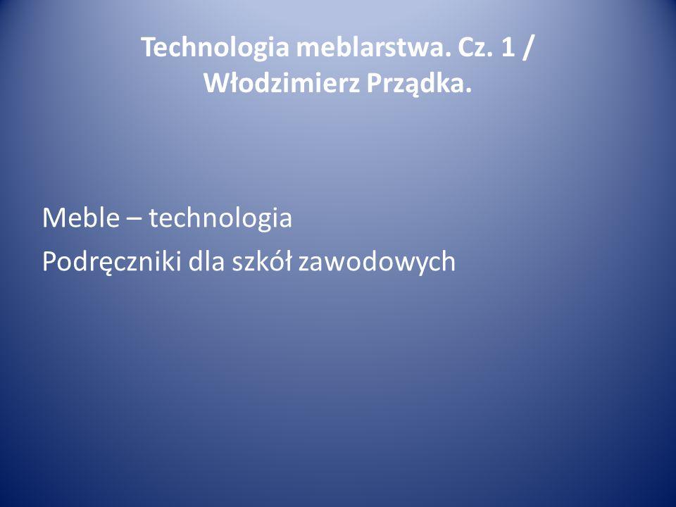 Meble – technologia Podręczniki dla szkół zawodowych Technologia meblarstwa.
