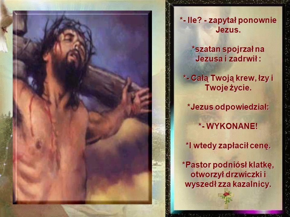 *- A co zrobisz kiedy skończysz? - zapytał Jezus. *- No, zabiję ich wszystkich - odpowiedział dumnie szatan *- Ile za nich chcesz? - zapytał Jezus. *-