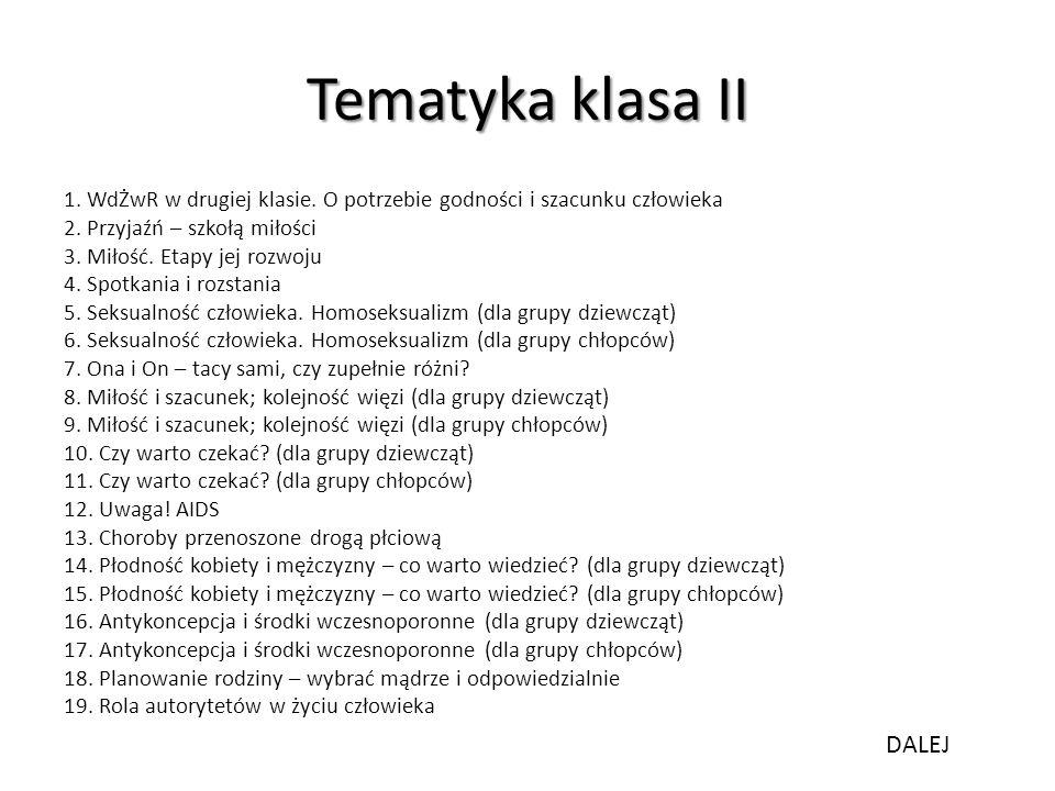 Tematyka klasa II 1.WdŻwR w drugiej klasie. O potrzebie godności i szacunku człowieka 2.
