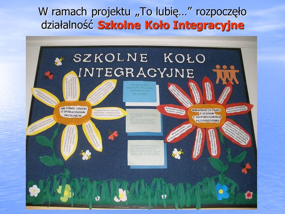 W ramach projektu To lubię… rozpoczęło działalność Szkolne Koło Integracyjne