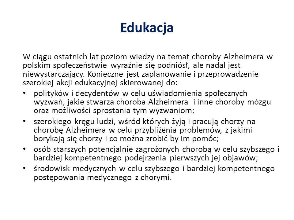 Edukacja W ciągu ostatnich lat poziom wiedzy na temat choroby Alzheimera w polskim społeczeństwie wyraźnie się podniósł, ale nadal jest niewystarczają