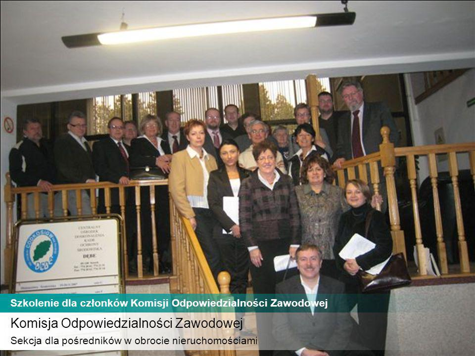 Komisja Odpowiedzialności Zawodowej Sekcja dla pośredników w obrocie nieruchomościami Szkolenie dla członków Komisji Odpowiedzialności Zawodowej