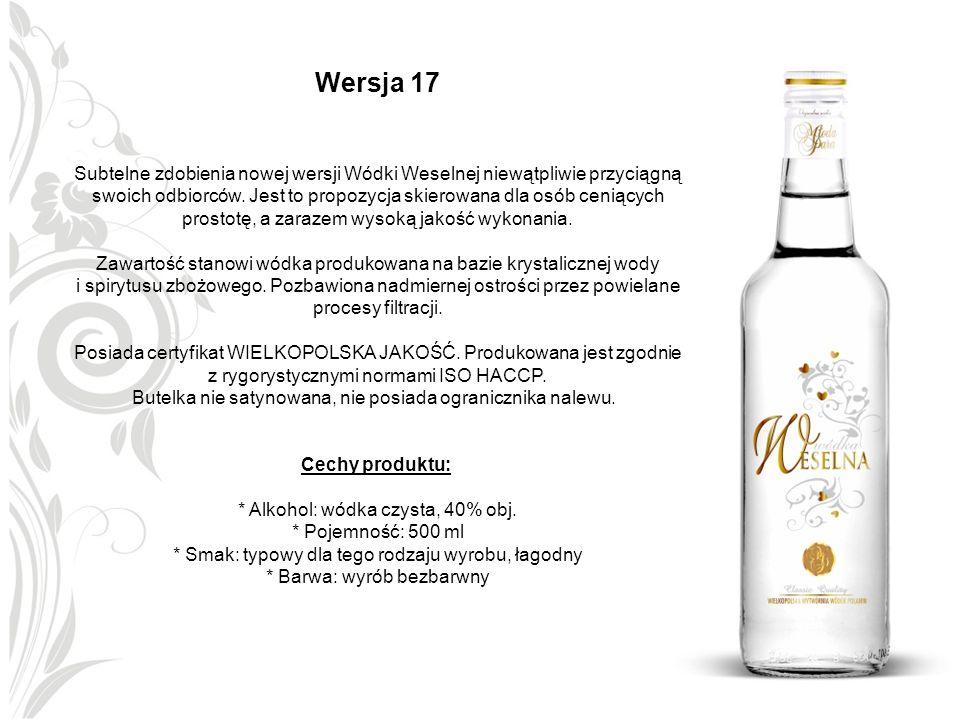 Wersja 17 Subtelne zdobienia nowej wersji Wódki Weselnej niewątpliwie przyciągną swoich odbiorców. Jest to propozycja skierowana dla osób ceniących pr