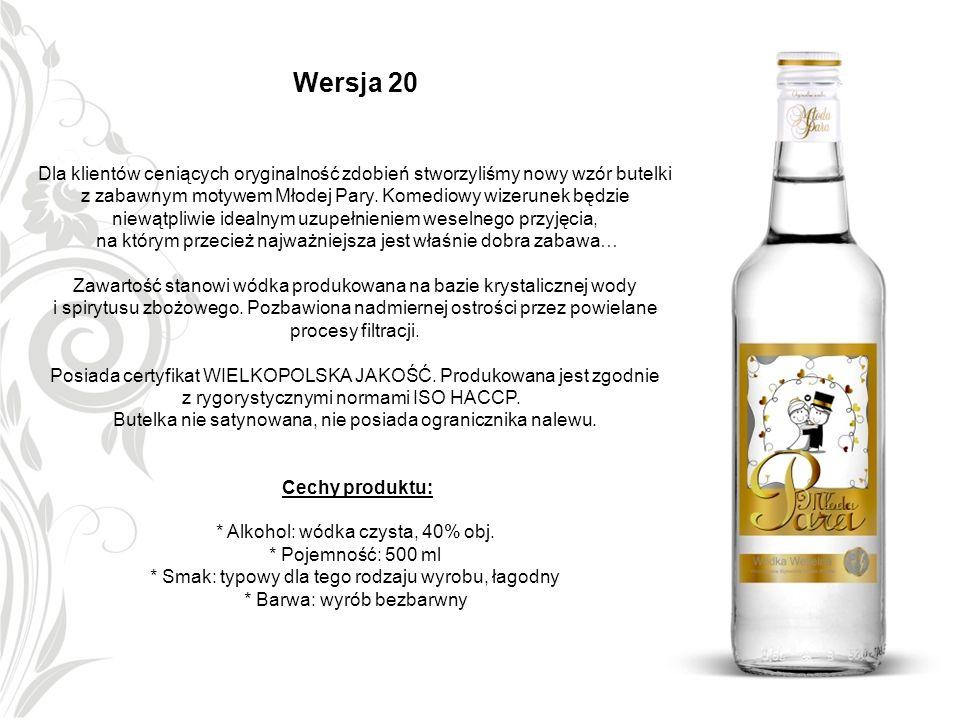 Wersja 20 Dla klientów ceniących oryginalność zdobień stworzyliśmy nowy wzór butelki z zabawnym motywem Młodej Pary. Komediowy wizerunek będzie niewąt