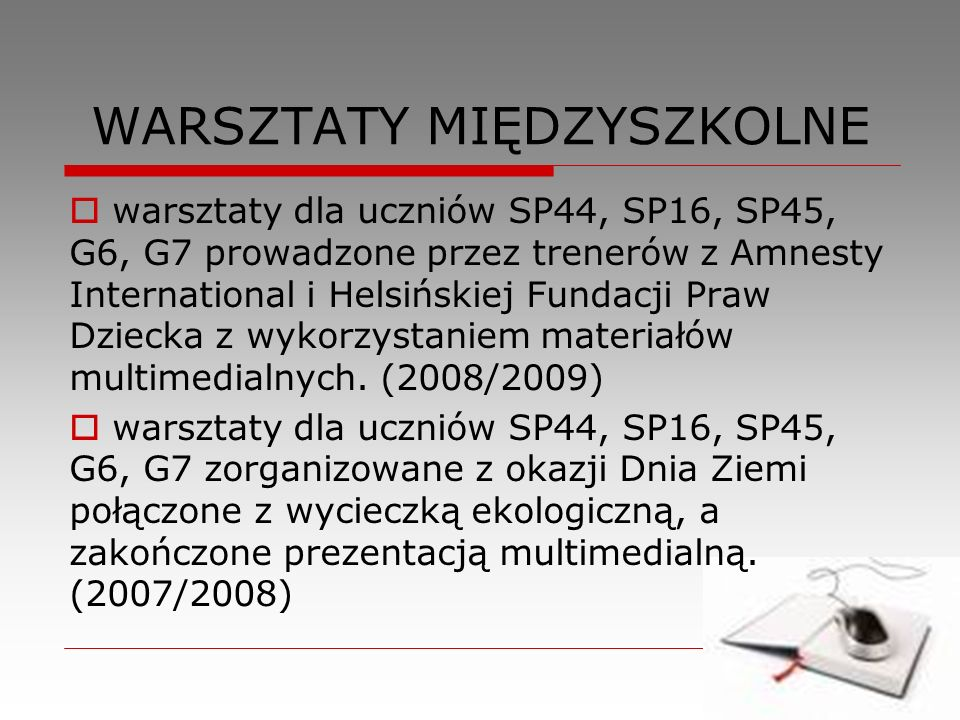 WARSZTATY MIĘDZYSZKOLNE warsztaty dla uczniów SP44, SP16, SP45, G6, G7 prowadzone przez trenerów z Amnesty International i Helsińskiej Fundacji Praw D