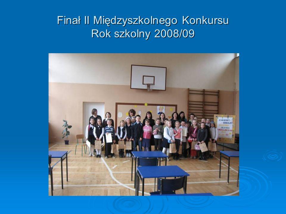 Finał II Międzyszkolnego Konkursu Rok szkolny 2008/09